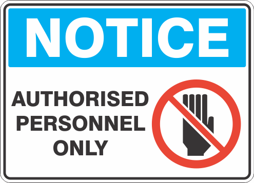 Non-Braille & Statutory Sign - Notice Non-Braille & Statutory Signs - Notice Authorised Personnel Only